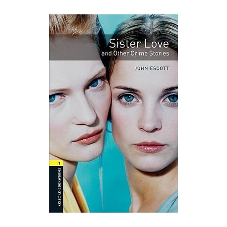 Oxford Bookworms: Sister Love and Other Crime Stories + CD Oxford University Press 9780194788892