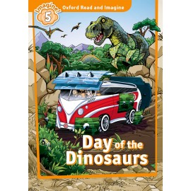 Oxford Read and Imagine Level 5: Day of the Dinosaurs + MP3 audio download