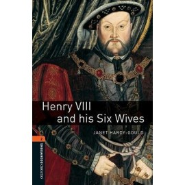 Oxford Bookworms: Henry VII and his Six Wives