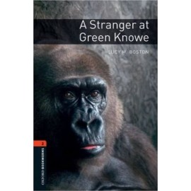 Oxford Bookworms: A Stranger at Green Knowe