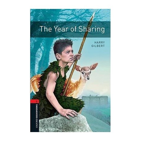 Oxford Bookworms: The Year of Sharing Oxford University Press 9780194790772