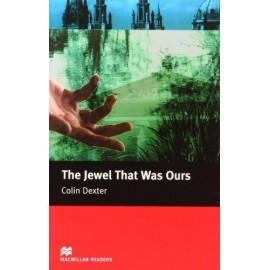 Macmillan Readers: The Jewel That Was Ours