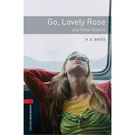 Oxford Bookworms: Go, Lovely Rose and Other Stories