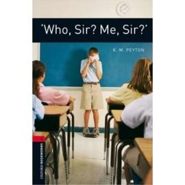 Oxford Bookworms: 'Who, Sir? Me Sir?'