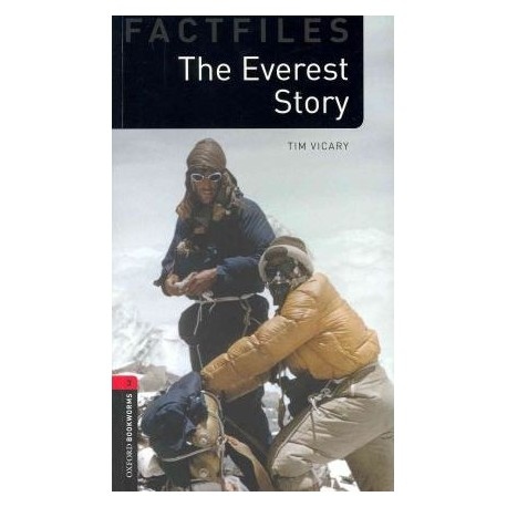 Oxford Bookworms Factfiles: The Everest Story Oxford University Press 9780194236430