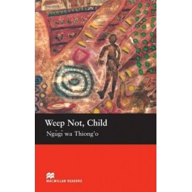 Macmillan Readers: Weep Not, Child