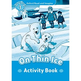 Oxford Read and Imagine Level 1: On Thin Ice Activity Book
