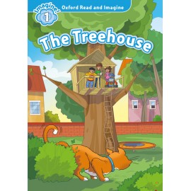 Oxford Read and Imagine Level 1: The Treehouse