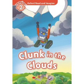 Oxford Read and Imagine Level 2: Clunk in the Clouds