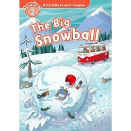 Oxford Read and Imagine Level 2: The Big Snowball + MP3 audio download