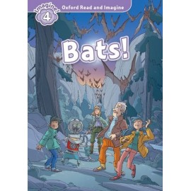 Oxford Read and Imagine Level 4: Bats!