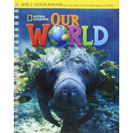 Our World 2 Lesson Planner + Class Audio CDs + Teacher's Resource CD-ROM