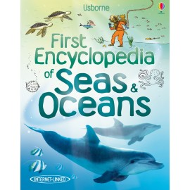 Usborne First Encyclopedia of Seas and Oceans
