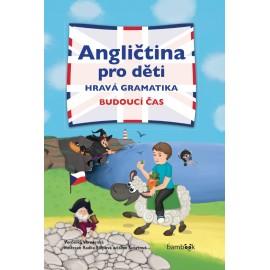 Angličtina pro děti: Hravá Angličtina - Budoucí čas