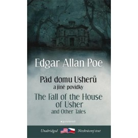 The Fall of the House of Usher and Other Tales / Pád domu Usherů a jiné povídky
