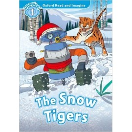 Oxford Read and Imagine Level 1: The Snow Tigers