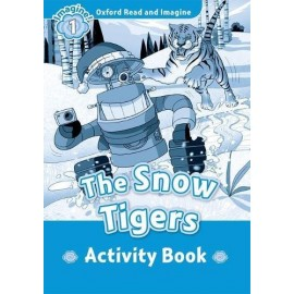 Oxford Read and Imagine Level 1: The Snow Tigers Activity Book