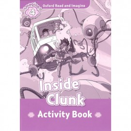 Oxford Read and Imagine Level 4: Inside Clunk Activity Book