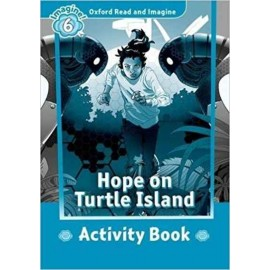 Oxford Read and Imagine Level 6: Hope on Turtle Island Activity Book