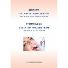 Stomatologie: Angličtina pro zubní praxi / Dentistry English for Dental practice