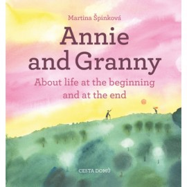 Annie and Granny - About Life at the Beginning and at the End