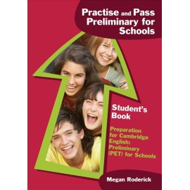 Practice and Pass Preliminary for Schools - Student´s Book
