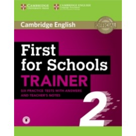 First for Schools Trainer 2 6 Practice Tests with Answers and Teacher's Notes + Audio