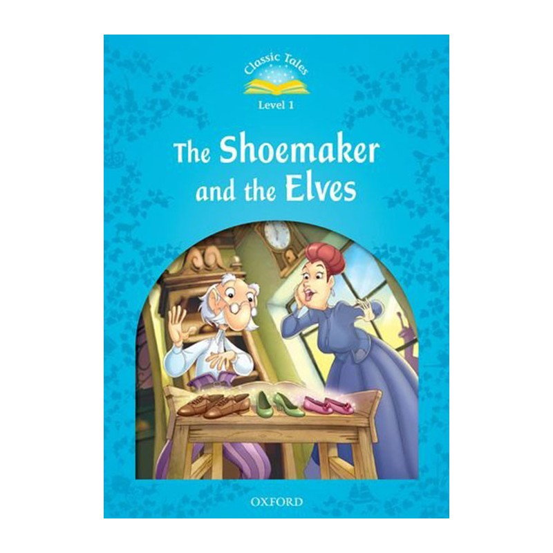 Classic Tales 1 2nd Edition: The Shoemaker and the Elves + MP3 audio  download