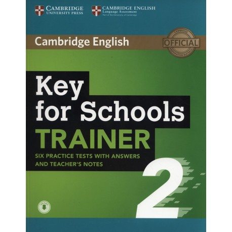 Key for Schools Trainer 2 Six Practice Tests with Answers and Teacher's Notes + Audio Download