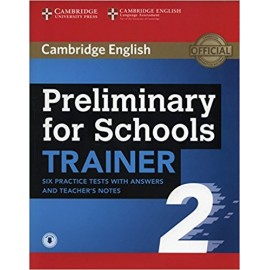 Preliminary for Schools Trainer 2 Six Practice Tests with Answers and Teacher's Notes with Audio download