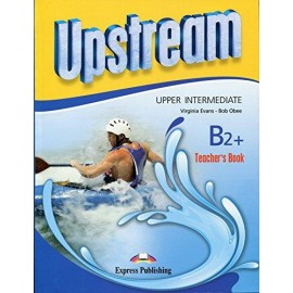 Upstream Upper-Intermediate B2+ (3rd edition) - Teacher´s Book