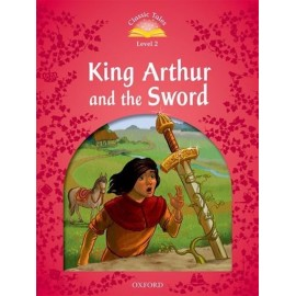 Classic Tales 2 2nd Edition: King Arthur and the Sword + MP3 audio download