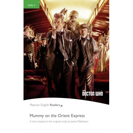 Pearson English Readers: Doctor Who - Mummy on the Orient Express