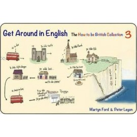 Get Around in English - The How to be British Collection 3