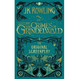 Fantastic Beasts: The Crimes of Grindlewald: The Original Screenplay
