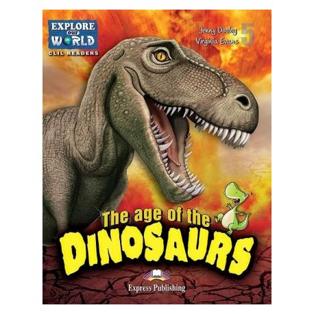 Explore our World - The Age of Dinosaurs