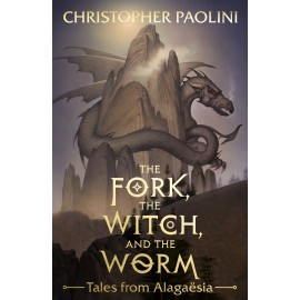 The Fork, the Witch, and the Worm Tales from Alagaësia Volume 1: Eragon