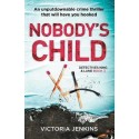 Nobody's Child : An Unputdownable Crime Thriller That Will Have You Hooked