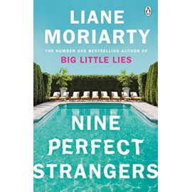 Nine Perfect Strangers : From the bestselling author of Big Little Lies