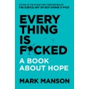 Everything Is Fucked : A Book About Hope