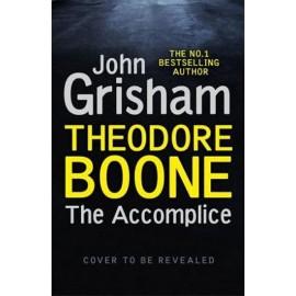 Theodore Boone: The Accomplice : Theodore Boone 7