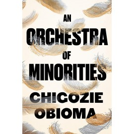 An Orchestra of Minorities : Longlisted for the Booker Prize 2019