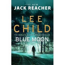 Blue Moon : (Jack Reacher 24)