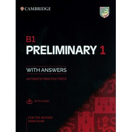 Cambridge English B1 Preliminary 1 for the Revised 2020 Exam Authentic Practice Tests Student's Book without Answers