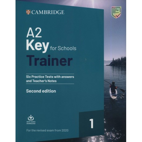 A2 Key for Schools Trainer 1 for 2020 Exam Six Practice Tests with Answers and Teacher's Notes with Downloadable Audio
