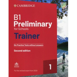 B1 Preliminary for Schools Trainer 1 for 2020 Exam Six Practice Tests without Answers with Downloadable Audio