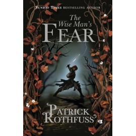 The Wise Man's Fear : The Kingkiller Chronicle: Book 2