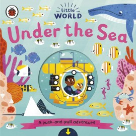 Little World: Under the Sea : A push-and-pull adventure