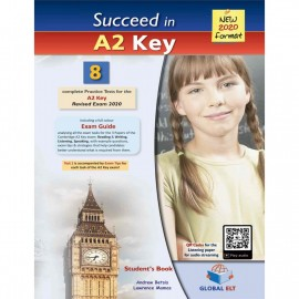 Succeed in A2 Key 8 Complete Practice Tests (2020 exam format) Self-study Student´s Book