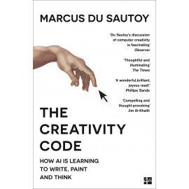 The Creativity Code : How Ai is Learning to Write, Paint and Think
